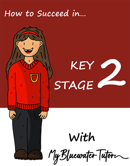 How to Succeed in Key-stage 2 - My Bluewater Tutor